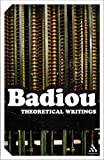 Theoretical Writings (Continuum Impacts) (0826493246) by Alain Badiou