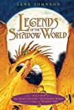 Jane Johnson Legends of the Shadow World: The Secret Country/The Shadow World/Dragon's Fire