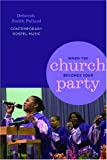 When the Church Becomes Your Party: Contemporary Gospel Music (African American Life Series)