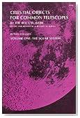 Celestial Objects for Common Telescopes (Volume 1)