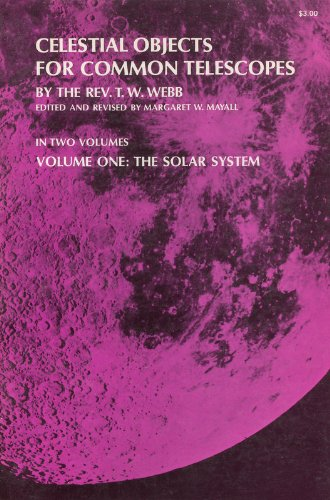Celestial Objects For Common Telescopes (Volume 1)