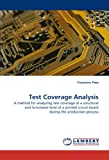 img - for Test Coverage Analysis: A method for analyzing test coverage at a structural and functional level of a printed circuit board during the production process book / textbook / text book
