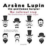 The Infernal Trap (The Confessions Of Arsène Lupin 4) | Maurice Leblanc