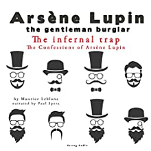 The Infernal Trap (The Confessions Of Arsène Lupin 4) Audiobook by Maurice Leblanc Narrated by Paul Spera