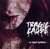 echange, troc Tragic Cause - To Reign Supreme