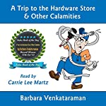 A Trip to the Hardware Store & Other Calamities: Quirky Essays for Quirky People | Barbara Venkataraman