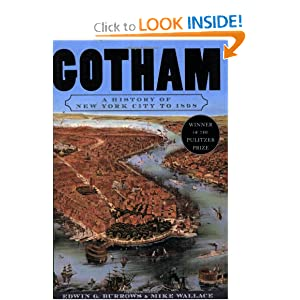 Gotham: A History of New York City to 1898 (The History of New York City) by Edwin G. Burrows and Mike Wallace