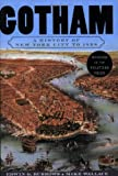 Gotham: A History of New York City to 1898 (The History of New York City) (0195140494) by Edwin G. Burrows