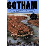 Gotham: A History of New York City to 1898 ~ Edwin G. Burrows