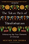 The Toltec Path of Transformation: Em...