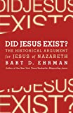 img - for Did Jesus Exist?: The Historical Argument for Jesus of Nazareth book / textbook / text book