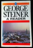 GEORGE STEINER: A READER (PELICAN) (014022551X) by GEORGE STEINER