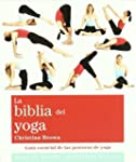 La biblia del yoga: Gu�a esencial de...