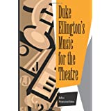 Duke Ellington's Music for the Theatre ~ John Charles Franceschina