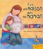 IL Y A UNE MAISON DANS MA MAMAN: Written by GILES ANDREAE, 2007 Edition, Publisher: GAUTIER-LANGUEREAU (EDIT) [Paperback]