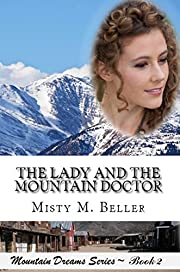 The Lady and the Mountain Doctor (Mountain Dreams Series Book 2)