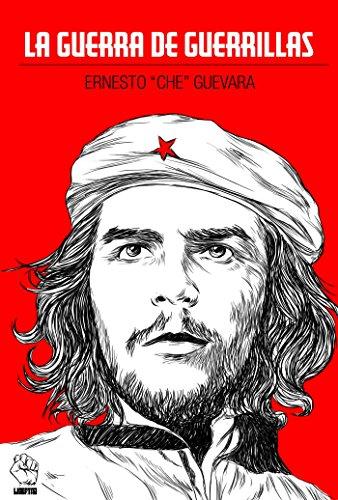 La guerra de guerrillas por Ernesto Che Guevara
