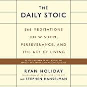 The Daily Stoic: 366 Meditations on Wisdom, Perseverance, and the Art of Living | [Ryan Holiday, Stephen Hanselman]