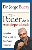 El Poder de la Autodependencia: Aprenda a Vivir la Vida en Sus Propios Terminos (Spanish Edition)