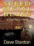 Speed Metal Blues: A Dan Reno Novel
