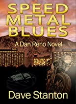 Speed Metal Blues: A Hard-boiled Crime Novel: (dan Reno Private Detective Noir Mystery Series) (dan Reno Novel Series Book 3)