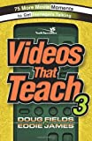 img - for Videos That Teach 3: 75 More Movie Moments to Get Teenagers Talking book / textbook / text book