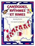 img - for Cantiques,Rythmes et Rimes -Chants, Rhythms and Rhymes for the French Classroom (French Edition) book / textbook / text book
