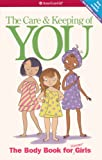 The Care and Keeping of You: The Body Book for Younger Girls (American Girl (Prebound))