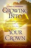 img - for Growing Into Your Crown: A Study in 1 Thessalonians book / textbook / text book