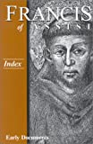 Francis of Assisi - Index: Early Documents, vol. 4