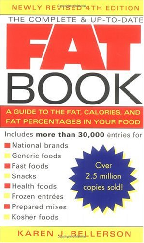 The Complete and Up-to-Date Fat Book: A Guide to the Fat, Calories and Fat Percentages in Your Food