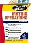 Schaum's Outline of Matrix Operations...