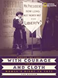 With Courage and Cloth: Winning the Fight for a Woman s Right to Vote