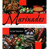 Marinades: Dry Rubs, Pastes and Marinades for Poultry, Meat, Seafood, Cheese and Vegetables ~ Jim Tarantino