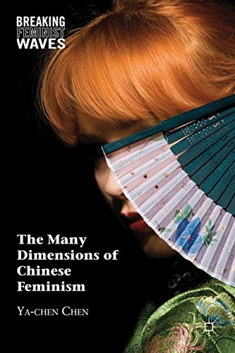 The Many Dimensions of Chinese Feminism (Breaking Feminist Waves)