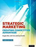 img - for Strategic Marketing: Creating Competitive Advantage by West, Douglas, Ford, John, Ibrahim, Essam 3rd Revised edition (2015) Paperback book / textbook / text book