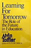 Learning for Tomorrow: The Role of the Future in Education (0394483138) by Toffler, Alvin