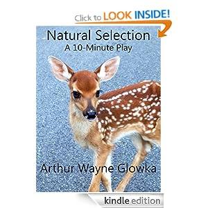 Natural Selection: A 10-Minute Play Arthur Wayne Glowka