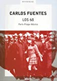 Los 68: Paris-Praga-Mexico (Referencias) (Spanish Edition) (0307274152) by Fuentes, Carlos