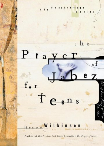 The Prayer of Jabez for Teens (Breakthrough Series), Bruce Wilkinson