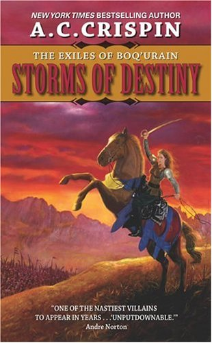 Storms of Destiny: The Exiles of Boq'urain, A. C. Crispin