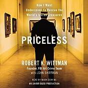 Priceless: How I Went Undercover to Rescue the World's Stolen Treasures | [Robert K. Wittman, John Shiffman]