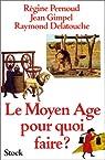 Le Moyen Age pour quoi faire?