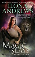 Magic Slays (Kate Daniels)