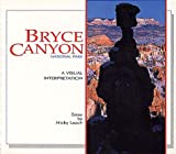 Bryce Canyon National Park: A Visual Interpretation (A Wish You Were Here Book©) (Wish You Were Here Series)