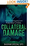 Collateral Damage (Bagram Special Ops Series Book 5)