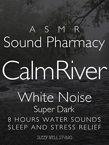 ASMR Calm River White Noise Super Dark 8 hours water sounds Sleep and Stress Relief on Amazon Prime Instant Video UK