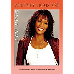 Houston, Whitney - I Will Always: Unauthorized