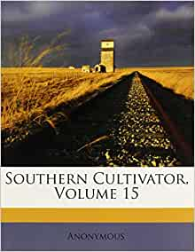 southern cultivator volume 15 anonymous 9781173564773 books. Black Bedroom Furniture Sets. Home Design Ideas