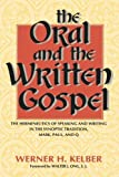 The Oral and the Written Gospel: The Hermeneutics of Speaking and Writing in the Synoptic Tradition, Mark, Paul, and Q